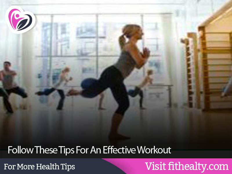 Follow These Tips For An Effective Workout
