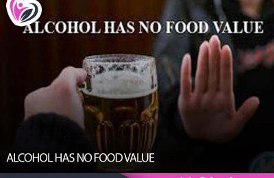 ALCOHOL HAS NO FOOD VALUE