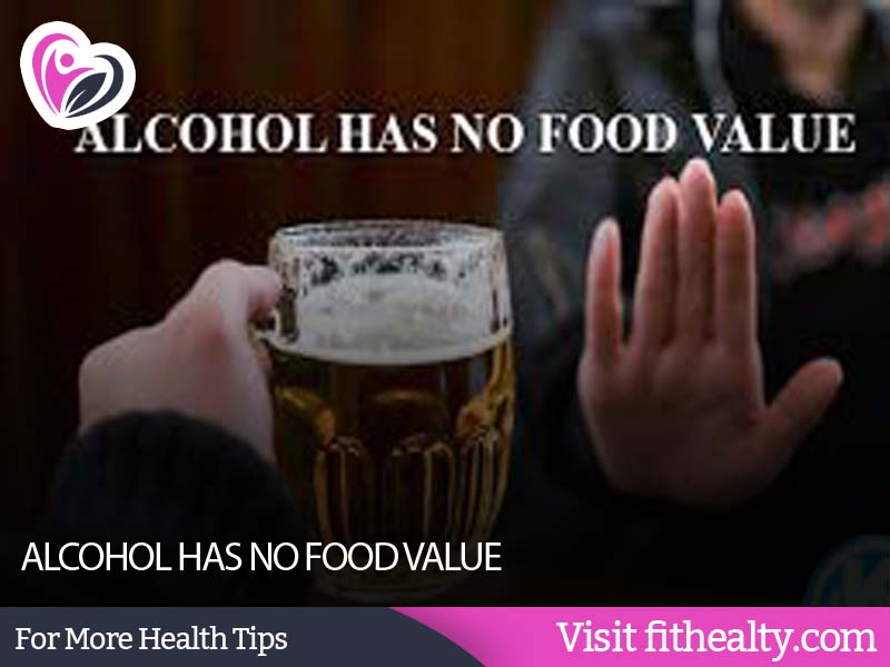 ALCOHOL HAS NO FOOD VALUE