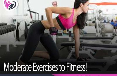 Moderate Exercises to Fitness!