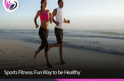 Sports Fitness: Fun Way to be Healthy