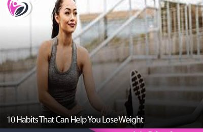 10 Habits That Can Help You Lose Weight