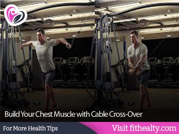 Build Your Chest Muscle with Cable Cross-Over