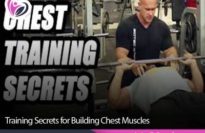 Training Secrets for Building Chest Muscles