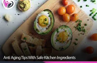 Anti Aging Tips With Safe Kitchen Ingredients