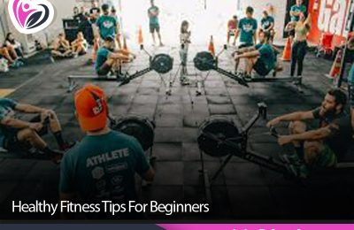 Healthy Fitness Tips For Beginners