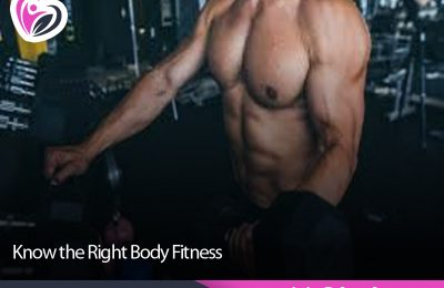 Know the Right Body Fitness