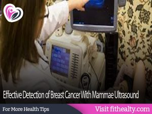 Effective Detection of Breast Cancer With Mammae Ultrasound