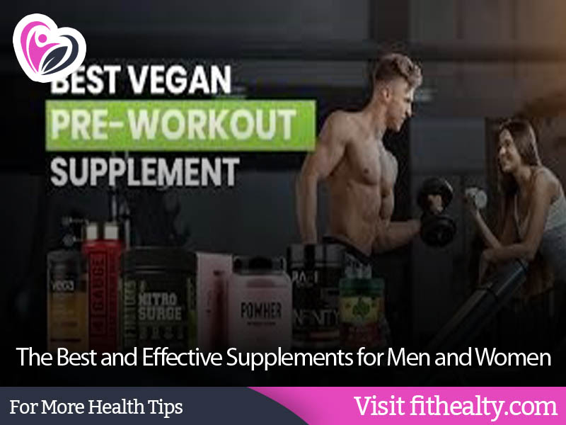 The Best and Effective Supplements for Men and Women