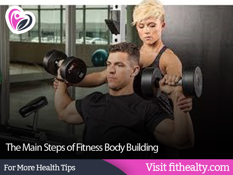 The Main Steps of Fitness Body Building
