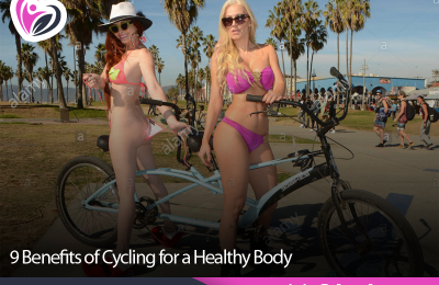 9 Benefits of Cycling for a Healthy Body
