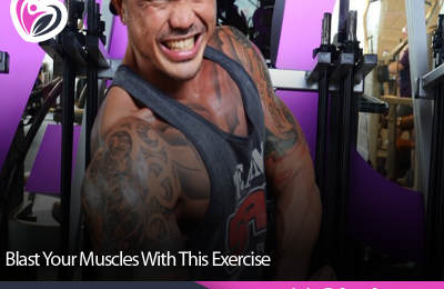 Blast Your Muscles With This Exercise