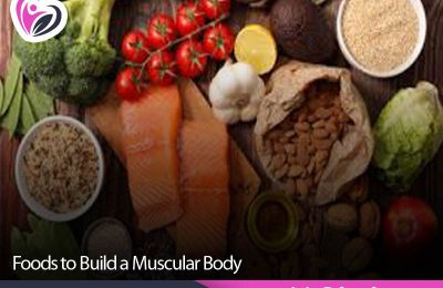 Foods to Build a Muscular Body