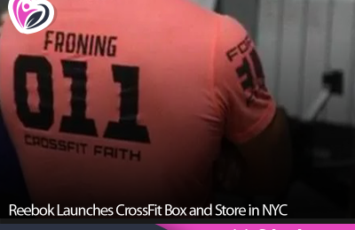 Reebok Launches CrossFit Box and Store in NYC