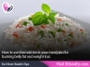 How to use Basmati rice in your meal plan for burning belly fat and weight loss